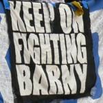 Keep on fighting Barny
