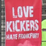 Love Kickers – Hate Frankfurt