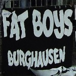 Fat Boys Burghausen